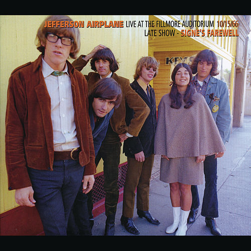 Play & Download Live At The Fillmore Auditorium 10/15/66 (Late Show - Signe's Farewell) by Jefferson Airplane | Napster