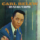 Hits Plus Ones I've Written by Carl Belew
