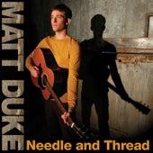 Needle And Thread by Matt Duke