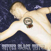 Bitter Black Water by Still Rain