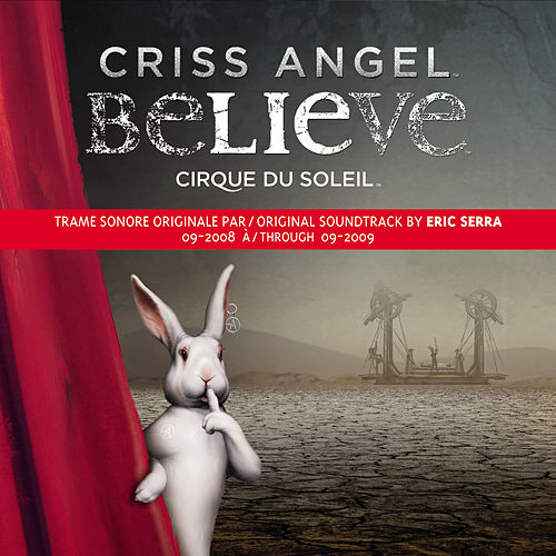 Play & Download CRISS ANGEL Believe by Cirque du Soleil | Napster
