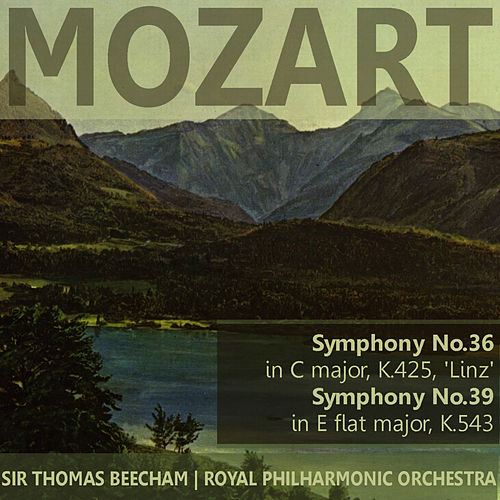 Mozart: Symphony No. 36 in C Major 'Linz', Symphony No. 39 in E-Flat Major by Royal Philharmonic Orchestra