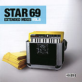 Star 69 - Extended Mixes, Vol. 6 by Various Artists