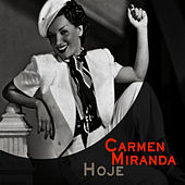 Play & Download Carmen Miranda Hoje by Carmen Miranda | Napster