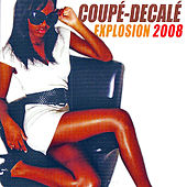 Play & Download Coupé Décalé Explosion 2008 by Various Artists | Napster