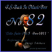Play & Download Bach In Musical Box 82 / Cello Suite No.5 Bwv1011 by Shinji Ishihara | Napster