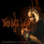 Play & Download The Monster In The Dark by Twisted Insane | Napster