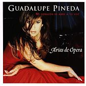 Play & Download Mi Corazón Se Abre a Tu Voz / Arias De Opera by Guadalupe Pineda | Napster