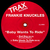 Play & Download Baby Wants To Ride by Frankie Knuckles | Napster