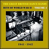 Play & Download The Great British Dance Bands - Hits of WW II, Vol. 4 by Various Artists | Napster