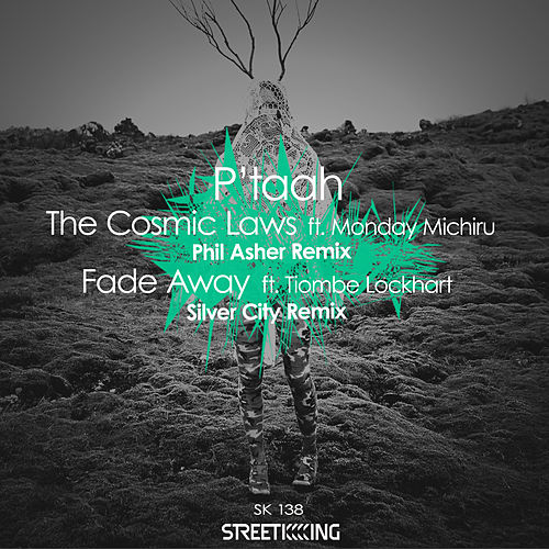 The Cosmic Laws / Fade Away by P'taah