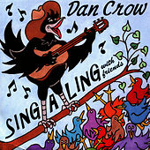 Play & Download Sing-a-Ling with Friends by Dan Crow | Napster