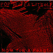Play & Download Now For A Feast by Pop Will Eat Itself | Napster