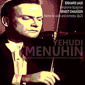 Play & Download Lalo: Symphonie Espagnole - Chausson: Poème for Violin and Orchestra by Yehudi Menuhin | Napster