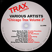 Play & Download Chicago Trax Volume 2 by Various Artists | Napster