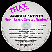 Play & Download Trax - Luxury Grooves Remixes by Various Artists | Napster