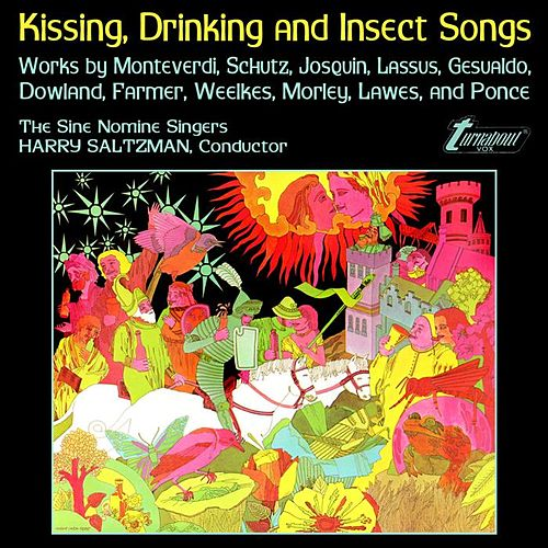 Play & Download Kissing, Drinking and Insect Songs by Sine Nomine Singers | Napster