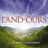 Play & Download This Land of Ours by Cantorion (Only Men Aloud) | Napster