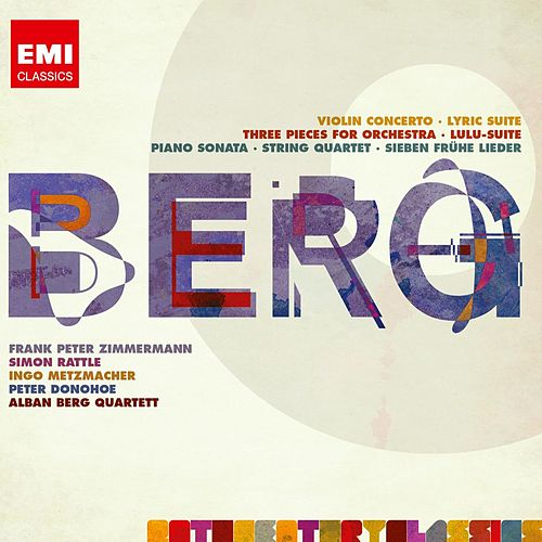 Play & Download Berg: Violin Concerto; Three Orchestra Pieces; Piano Sonata No.1; String Quartet No.3 etc by Various Artists | Napster
