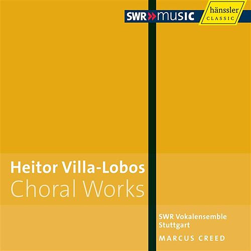 Play & Download Villa-Lobos: Choral Works by Marcus Creed | Napster