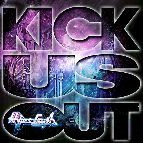 Kick Us Out by Hyper Crush