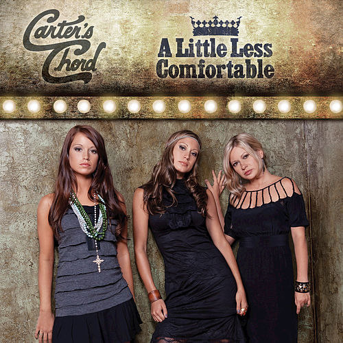 A Little Less Comfortable by Carter's Chord