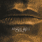 Play & Download Crazy by andy bell | Napster