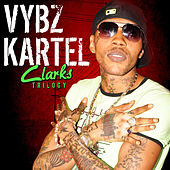 Play & Download Vybz Kartel Clarks Trilogy by VYBZ Kartel | Napster