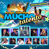 Play & Download Tengo Talento Mucho Talento Tercera  Temporada by Various Artists | Napster