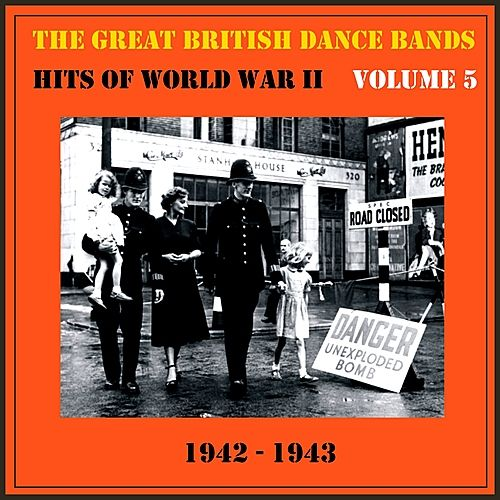 Play & Download The Great British Dance Bands - Hits of WW II, Vol. 5 by Various Artists | Napster