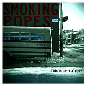 Play & Download This Is Only a Test by The Smoking Popes | Napster