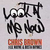 Play & Download Look At Me Now by Chris Brown | Napster
