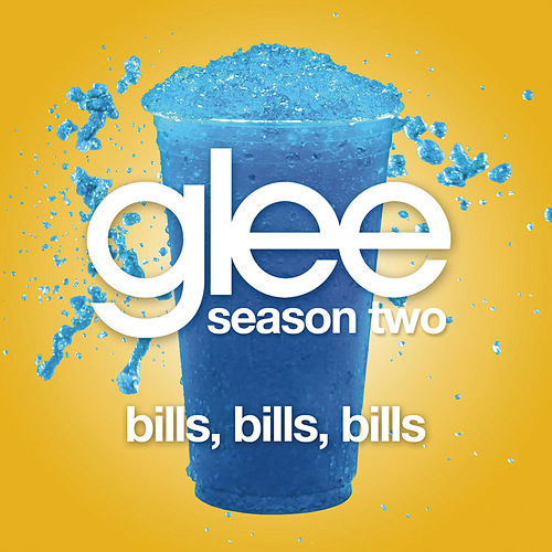 Play & Download Bills, Bills, Bills (Glee Cast Version) by Glee Cast | Napster