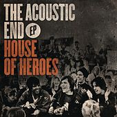 The Acoustic End EP by House Of Heroes