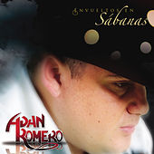 Play & Download Envuelto En Sabanas by Adan Romero | Napster