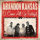 Play & Download O Come All Ye Faithful by Abandon Kansas | Napster