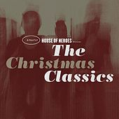The Christmas Classics EP by House Of Heroes