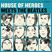 Meets The Beatles EP by House Of Heroes