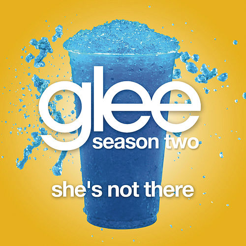 Play & Download She's Not There (Glee Cast Version) by Glee Cast | Napster