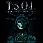 Life, Liberty & The Pursuit Of Free Downloads by T.S.O.L.