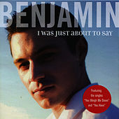 Play & Download I Was Just About To Say by Benjamin | Napster