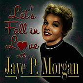 Play & Download Let's Fall in Love With Jaye P. Morgan by Jaye P. Morgan | Napster
