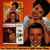 Play & Download Eydie and Steve Sing the Golden Hits / We Got Us by Steve Lawrence | Napster