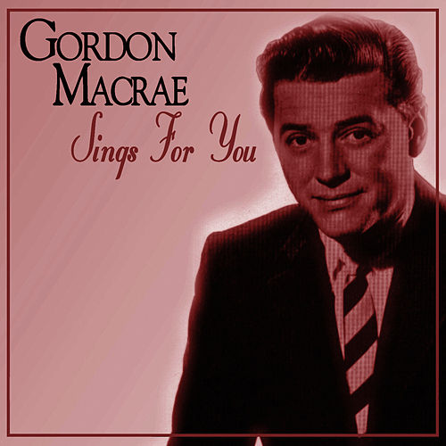 Play & Download Sings for You by Gordon MacRae | Napster