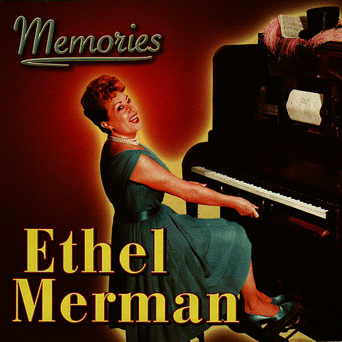 Play & Download Memories by Ethel Merman | Napster