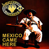 Play & Download Mexico Came Here by Bellamy Brothers | Napster