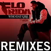 Play & Download Who Dat Girl (Remixes) by Flo Rida | Napster