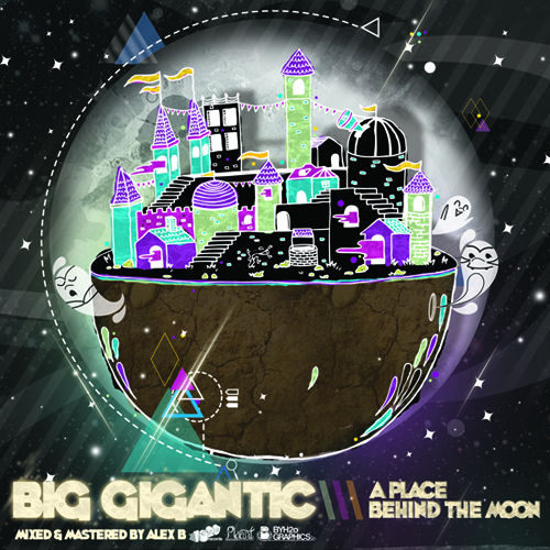 Play & Download A Place Behind The Moon by Big Gigantic | Napster