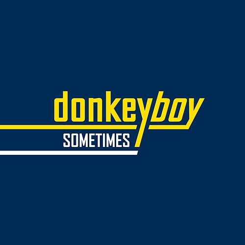 Play & Download Sometimes by Donkeyboy  | Napster