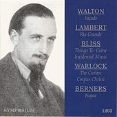 Walton: Facade 1 - Lambert: The Rio Grande - Bliss: Things to Come - Warlock: The Curlew (1929-1936) by Various Artists